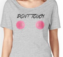 Don't touch Women's Relaxed Fit T-Shirt