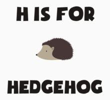 H Is For Hedgehog Kids Clothes