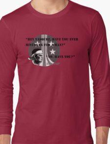 Pvt. Vasquez quote Long Sleeve T-Shirt