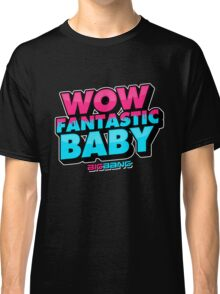 WOW FANTASTIC BABY Classic T-Shirt