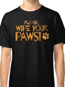 Please wipe your paws Classic T-Shirt