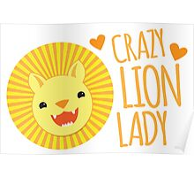 Crazy LION Lady (with super cute kawaii lion) Poster
