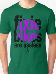 fixie bikes are useless T-Shirt