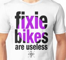 fixie bikes are useless Unisex T-Shirt