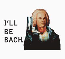 I'll be Bach. by alakaSAM