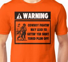 Warning for Cowboy Fights Unisex T-Shirt