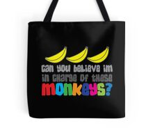Can you believe I'm in charge of these Monkeys? Tote Bag