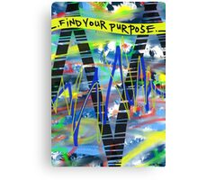 Find Your Purpose Canvas Print