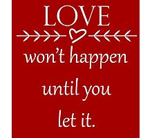 Let Love In- White Text Photographic Print