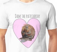 Dam the Patriarchy Unisex T-Shirt