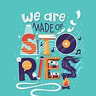 We Are Made of Stories by Risa Rodil