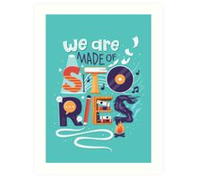 We Are Made of Stories Art Print