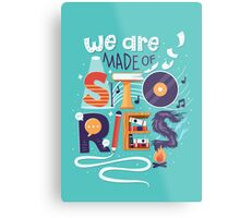 We Are Made of Stories Metal Print
