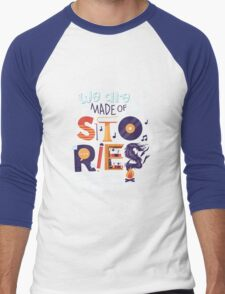 We Are Made of Stories Men's Baseball ¾ T-Shirt