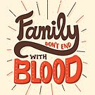 Family Don't End With Blood by Risa Rodil