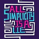 All Simplicity is a Lie by Risa Rodil