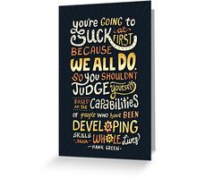Don't be afraid to suck Greeting Card