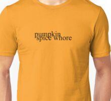 Pumpkin Spice Whore Unisex T-Shirt