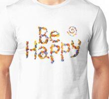 Flower Power- Be Happy Unisex T-Shirt