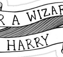 YER A WIZARD HARREH Sticker