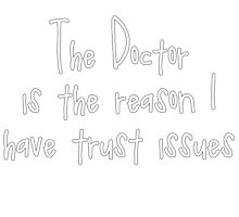 The Doctor - Trust Issues by rikkisixx