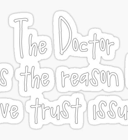 The Doctor - Trust Issues Sticker