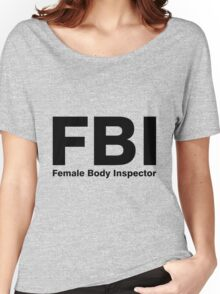 Female body inspector Women's Relaxed Fit T-Shirt