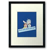 Rick and Morty - Show me what you got Framed Print