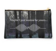 Maybe I Just Wanna Be Yours - Arctic Monkeys Studio Pouch