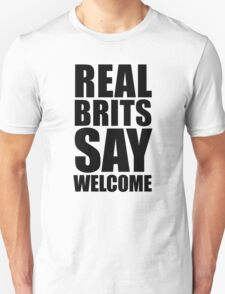 Real Brits Say Welcome (black version) T-Shirt