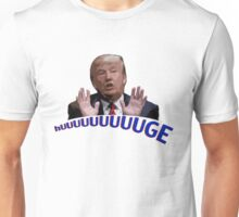 Huge Unisex T-Shirt