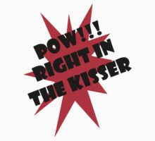 POW! Right In The Kisser by Adam Kennedy