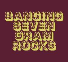 banging seven gram rocks by frigginrockstar