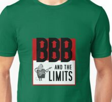 BBB and the Limits Unisex T-Shirt