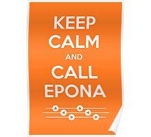 Keep Calm and Call Epona Poster