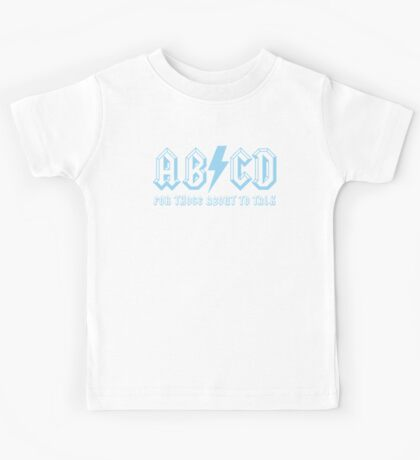 For Those About to Talk (Blue Text) Kids Tee