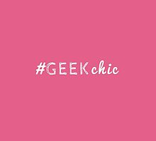 "Trendy ""#GeekChic"" Typography on Pink by Blkstrawberry"
