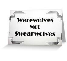 Werewolves Not Swearwolves - Calligraphy Design Greeting Card