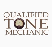 Qualified Tone Mechanic by turtlerock