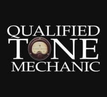 Qualified Tone Mechanic - Dark Shirts by turtlerock