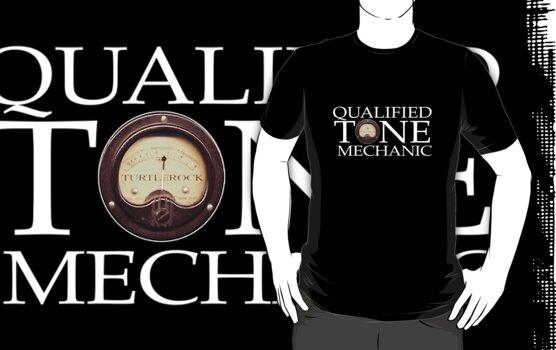 Qualified Tone Mechanic - Dark Shirts by turtlerock
