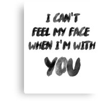 I Can't Feel My Face When I'm With You The Weeknd Canvas Print