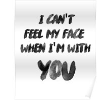 I Can't Feel My Face When I'm With You The Weeknd Poster