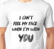 I Can't Feel My Face When I'm With You The Weeknd Unisex T-Shirt