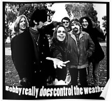 Bobby really DOES control the weather Poster