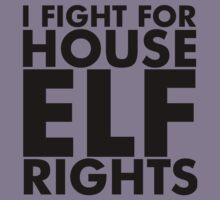 I Fight For House Elf Rights