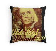 Old Fart and proud of it! (poster) Throw Pillow