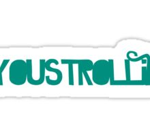 YOUSTROLLIN! Sticker
