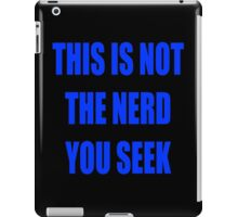 This is not the nerd you seek iPad Case/Skin