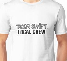 Taylor Swift's 1989 Tour Merch - Local Crew Unisex T-Shirt